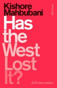 Has the West Lost It?: A Provocation, Kishore Mahbubani