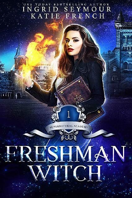 Supernatural Academy: Freshman Witch, Ingrid Seymour, Katie French