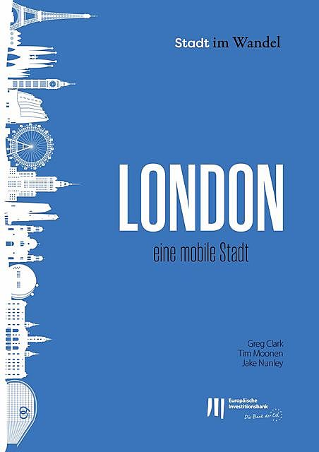 London: Eine mobile Stadt, Greg Clark, Jake Nunley, Tim Moonen