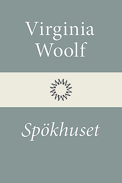 Spökhuset, Virginia Woolf