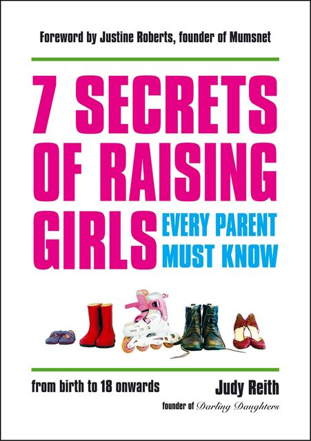 7 Secrets of Raising Girls Every Parent Must Know, Judy Reith