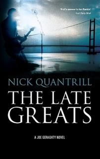 The Late Greats, Nick Quantrill