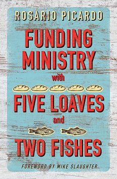 Funding Ministry with Five Loaves and Two Fishes, Rosario Picardo