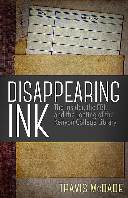 Disappearing Ink, Travis McDade