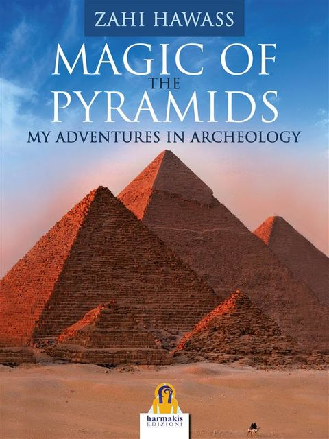 Magic of the Pyramids, Zahi Hawass
