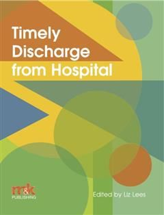 Timely Discharge from Hospital, Liz Lees