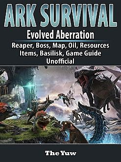 Ark Aberration Game, Xbox, PS4, Creatures, Drakes, Boss, Dossier, Skins, Guide Unofficial, HSE Strategies