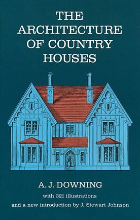 The Architecture of Country Houses, Andrew J.Downing