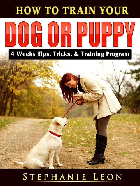 Dog Training at Home Manual for Puppies & Beyond, Laura Berns