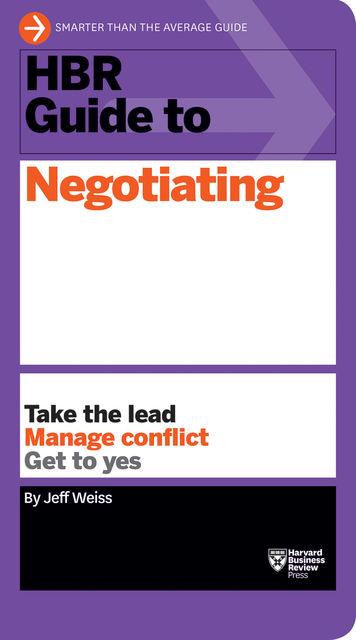 HBR Guide to Negotiating (HBR Guide Series), Jeff Weiss