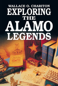 Exploring Alamo Legends, Wallace Chariton