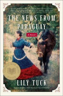The News from Paraguay, Lily Tuck