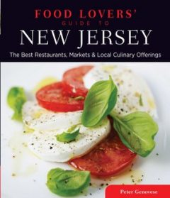 Food Lovers' Guide to® New Jersey, Peter Genovese