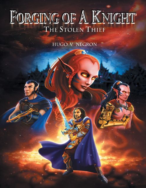 Forging of a Knight: The Stolen Thief, Hugo V.Negron