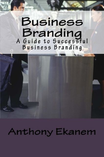 Business Branding, Anthony Ekanem