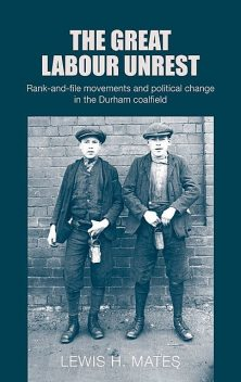 The Great Labour Unrest, Lewis Mates