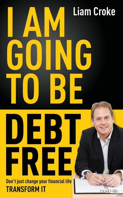 I Am Going To Be Debt Free, Liam Croke