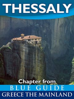 Thessaly with the Meteora, Volos, Pelion, Larissa, Dion, Tempe and Mount Olympus - Blue Guide Chapter, Blue Guides