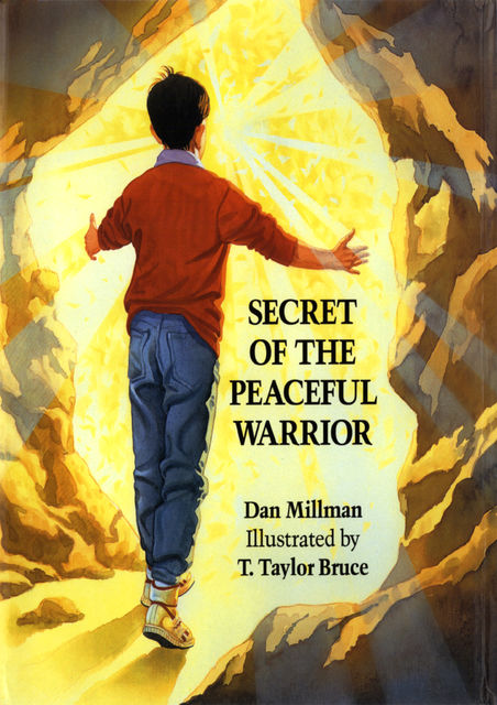 Secret of the Peaceful Warrior, Dan Millman