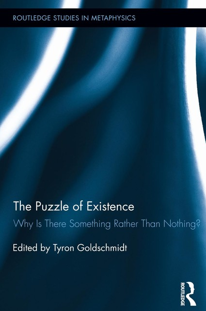 The Puzzle of Existence, Tyron Goldschmidt