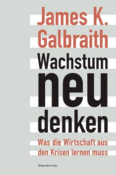 Wachstum neu denken, James K. Galbraith