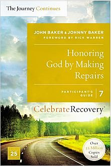 Honoring God by Making Repairs: The Journey Continues, Participant's Guide 7, John Baker, Johnny Baker