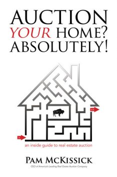 Auction Your Home? Absolutely!, Pam McKissick