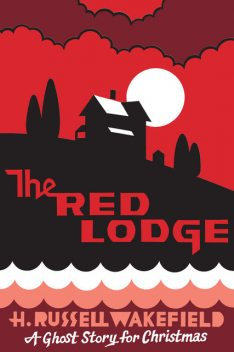 The Red Lodge, H.R. Wakefield
