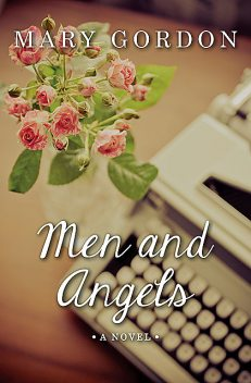 Men and Angels, Mary Gordon