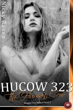 Hucow 323 – The Human Cow, Nicky Raven