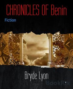 CHRONICLES OF Benin, Bryde Lyon