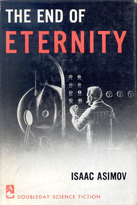 The End of Eternity, Isaac Asimov