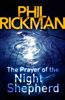 The Prayer of the Night Shepherd, Phil Rickman
