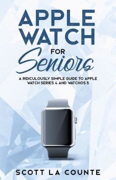 Apple Watch For Seniors, Scott La Counte