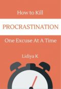 How to Kill Procrastination, Lidiya K