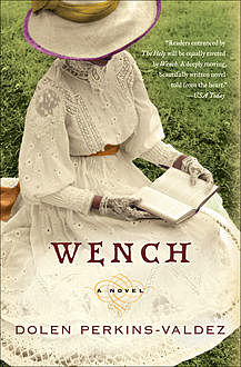 Wench, Dolen Perkins-Valdez