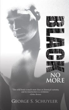 Black No More, George S.Schuyler