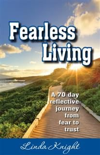 Fearless Living, Linda Knight