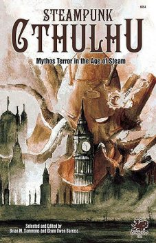 Steampunk Cthulhu: Mythos Terror in the Age of Steam, Jeffrey Thomas, Carrie Cuinn, Christine Morgan, Ed Erdelac, Peter Rawlik