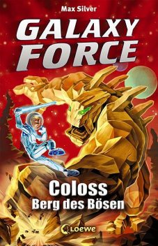 Galaxy Force 1 – Coloss, Berg des Bösen, Max Silver