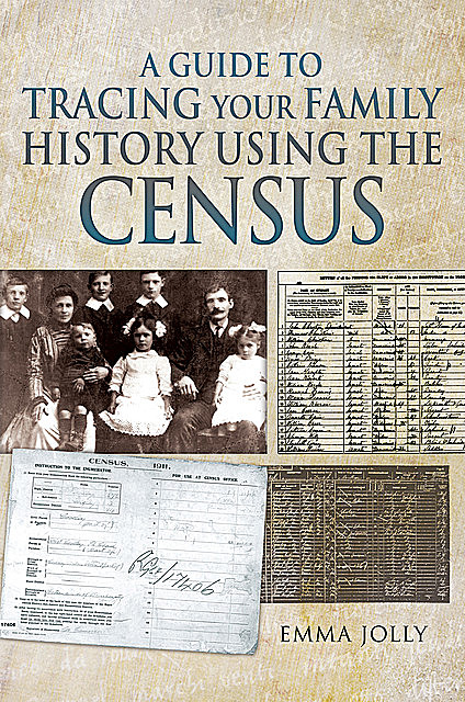Tracing Your Ancestors Using the Census, Emma Jolly