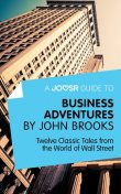A Joosr Guide to Business Adventures by John Brooks, Joosr