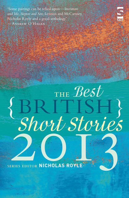 The Best British Short Stories 2013, Nicholas Royle