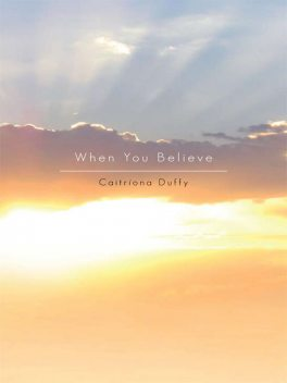 When You Believe, Caitriona Duffy