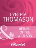 Return of the Wild Son, Cynthia Thomason