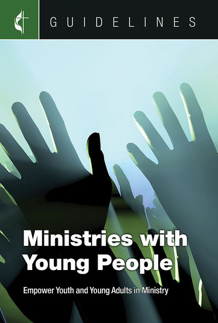 Guidelines Ministries with Young People, General Board Of Discipleship