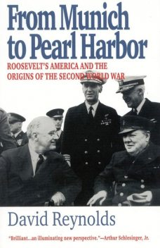 From Munich to Pearl Harbor, David Reynolds