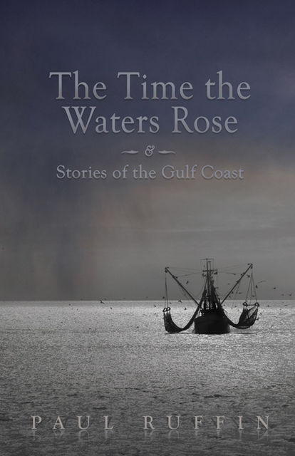 The Time the Waters Rose, Paul Ruffin
