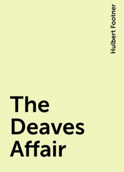 The Deaves Affair, Hulbert Footner