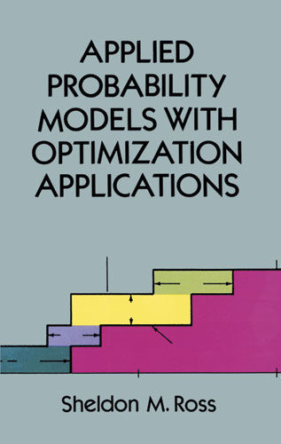Applied Probability Models with Optimization Applications, Sheldon M.Ross